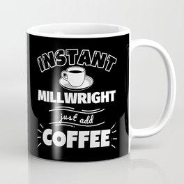 Instant MILLWRIGHT - just add coffee Coffee Mug