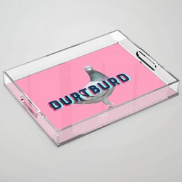 Durtburd 2.0 Acrylic Tray