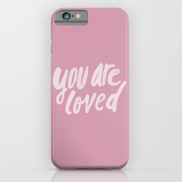 You Are Loved x Rose iPhone Case