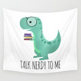Talk Nerdy To Me Wall Tapestry