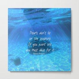 Motivational Courage Ocean Quote Metal Print