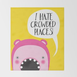 I hate crowded places! Throw Blanket