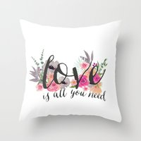 all you need is love Throw Pillows featuring Love is all you need  by craftberrybush
