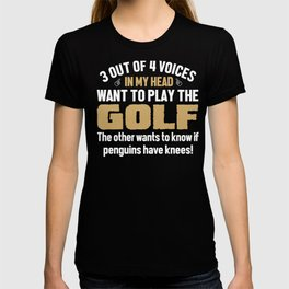 Golf Player Voices In My Head  T-shirt