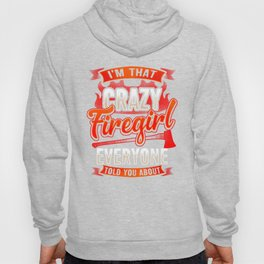 Crazy Firegirl - Firewoman Fire Department Heroine Hoody