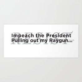 Impeach the President Art Print
