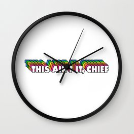 This Ain't It, Chief Wall Clock