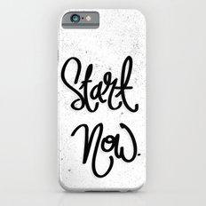 Start Now.  Slim Case iPhone 6s