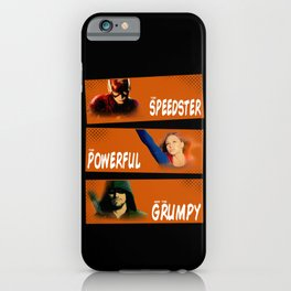 The Speedster, the Powerful, and the Grumpy iPhone Case