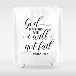 Christian,Bible Quote,God is within me I will not fail Shower Curtain