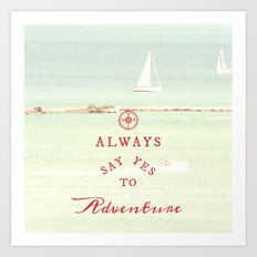 Always Adventure Art Print