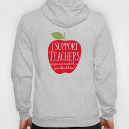 I Support Teachers (apple) Hoody