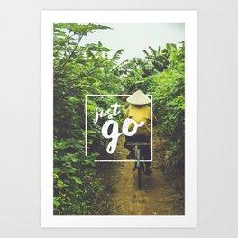 Just Go Art Print