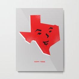 Happy Texas Metal Print