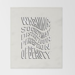 WARNING: Society may distort your perception of beauty Throw Blanket