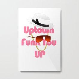 Uptown Funk Metal Print