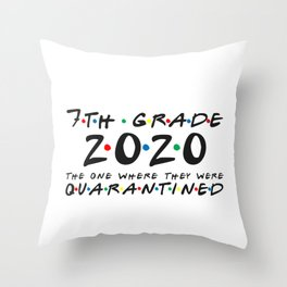 7th Grade 2020 The One Where They were Quarantined Throw Pillow
