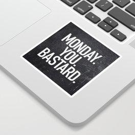 Monday You Bastard Sticker