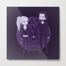 We're in this together Metal Print