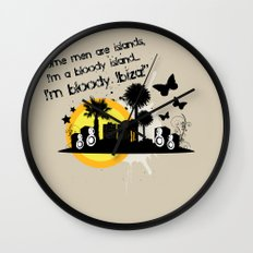I'm Bloody Ibiza! Wall Clock