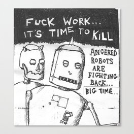 fuck work... Canvas Print