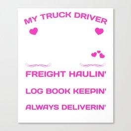 My Truck Driver Freight Haulin' Log Book Keepin' T-Shirt Canvas Print
