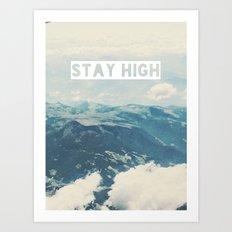 Stay High Art Print