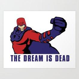 THE DREAM IS DEAD Art Print