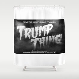 Trump Thing! with subtitle Shower Curtain