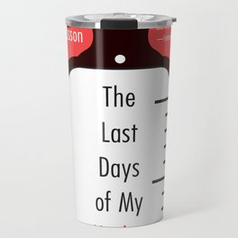 The Last Days of My Mother Travel Mug
