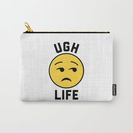 Ugh Life Funny Quote Carry-All Pouch