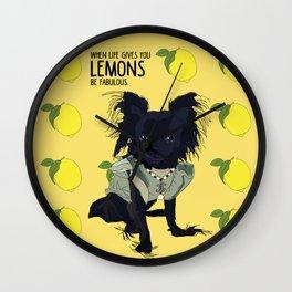 When life gives you lemons, be fabulous!  Chihuahua Wall Clock
