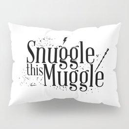 Snuggle this Muggle Pillow Sham