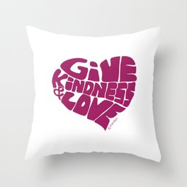 GIVE KINDNESS & LOVE - violet Throw Pillow