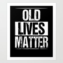 60th Birthday Gifts For Men Old Lives Matter Shirt 50th Dad Art Print