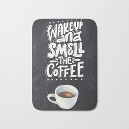 Coffee blackboard lettering — Wake up and smell the coffee Bath Mat