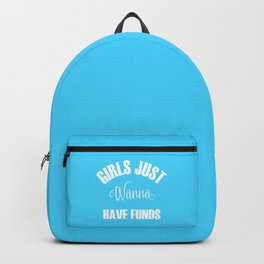 Girls Just Wanna Have Funds Backpack