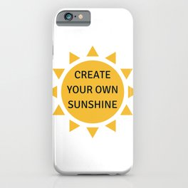 CREATE YOUR OWN SUNSHINE iPhone Case