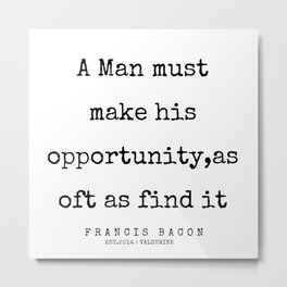 55  | Francis Bacon Quotes | 200205 Metal Print