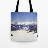 never stop exploring Tote Bags featuring Never Stop Exploring by Kathrin Legg