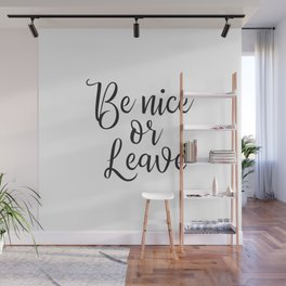 Be Nice or Leave Wall Mural