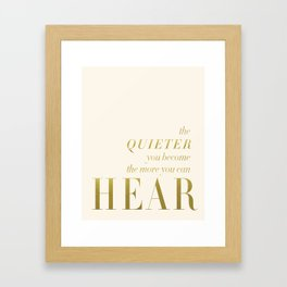 The More You Can Hear Framed Art Print