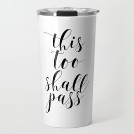 This Too Shall Pass, Typography Art, Printable Art, Inspirational Quote, Motivational Poster Travel Mug