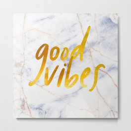 Good Vibes - Golden Lettering on Luxury Marble Metal Print