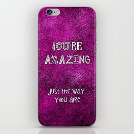 You're Amazing iPhone Skin