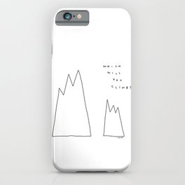Which Mountain Will You Climb? - Life challenge Dreamer Motivational Quote Illustration iPhone Case