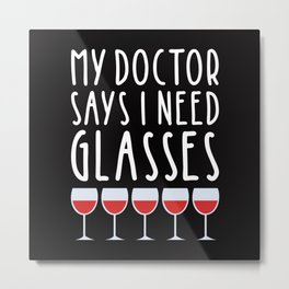 My doctor says I need glasses Metal Print