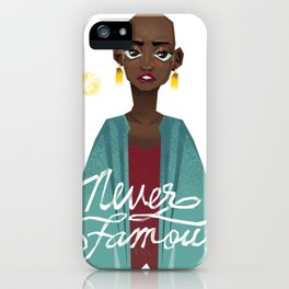 Never Famous iPhone Case