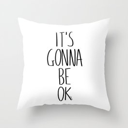 IT'S GONNA BE OK Throw Pillow