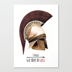 Tonight we dine in hell Canvas Print